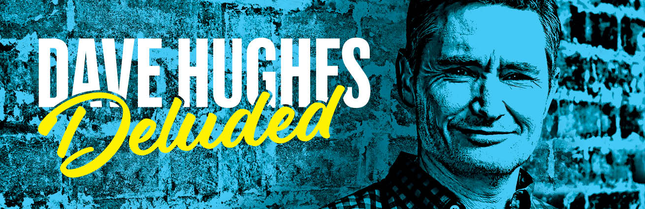 DAVE HUGHES - DELUDED TOUR