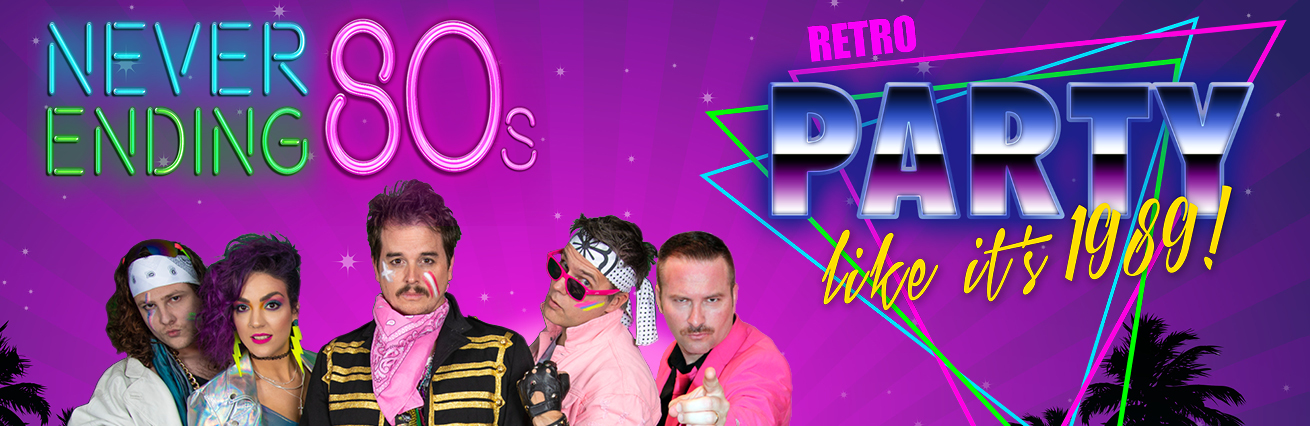 Never Ending 80's  - 1989 Retro Party 2019